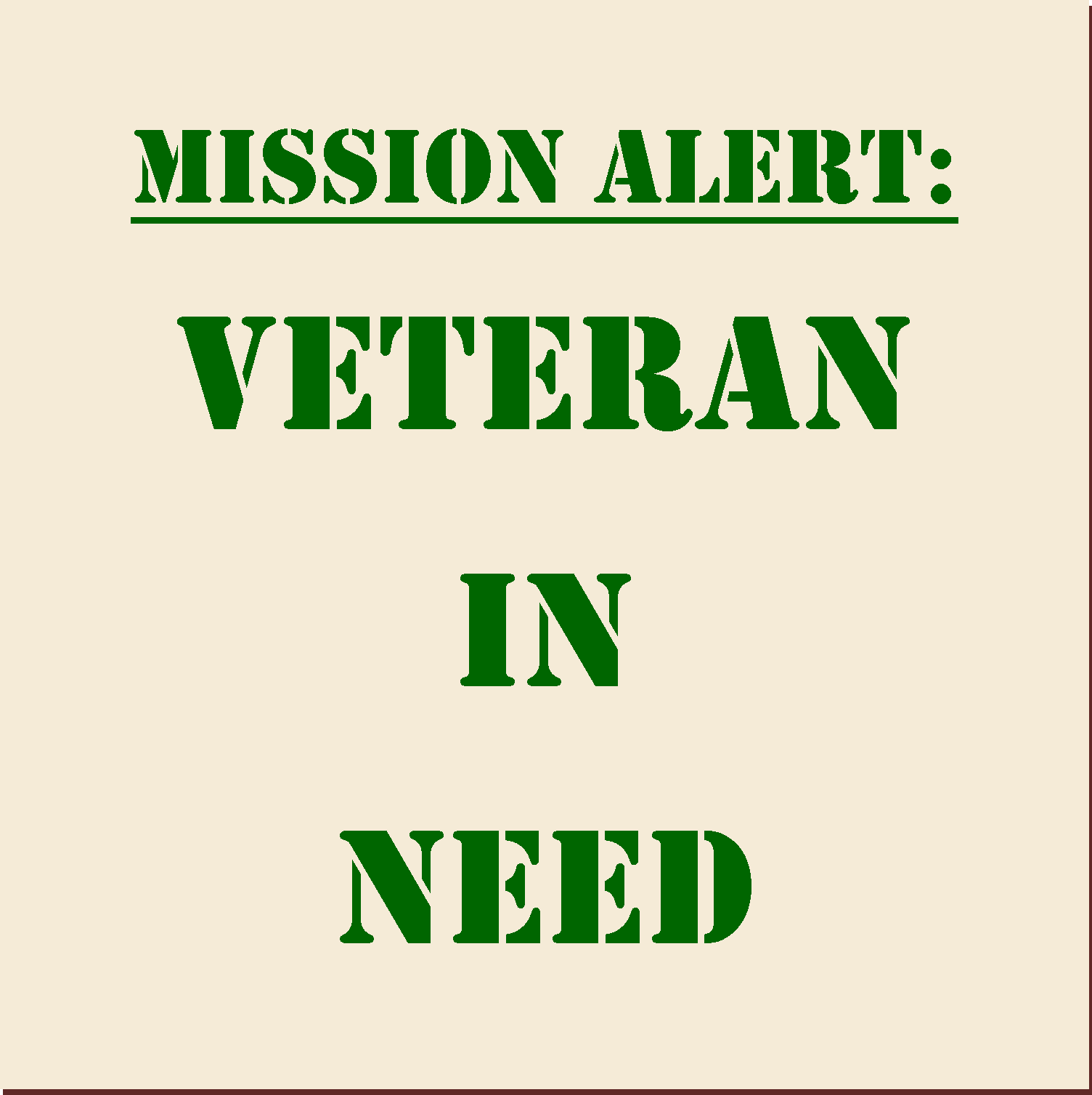 Good Morning – local Veterans need our assistance.
